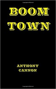boom town by anthony cannon